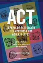 act: terapia de aceptacion y compromiso con adolescentes javier mandil 9789875703179