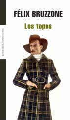 los topos (ebook)-felix bruzzone-9789876581479