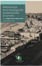 metodologia de la investigación social aplicada al turismo (ebook) miguel oliva pablo lonardi 9789879468579