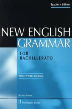 new english grammar for bachillerato: teacher s edition 9789963472079