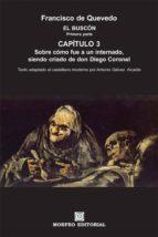 el buscón. primera parte. capítulo 3. (texto adaptado al castellano moderno por antonio gálvez alcaide) (ebook)-cdlap00003379