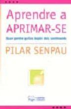 aprendre a aprimar-se-pilar senpau-9788497794381