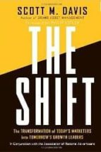 the shift: the transformation of today s marketers into tomorrow   s growth leaders scott m. davis philip kotler 9780470388389