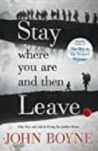 stay where you are & then leave john boyne 9780552570589