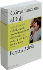como funciona el bulli: las ideas, los metodos y la creatividad de ferran adria ferran adria albert adria 9780714857589