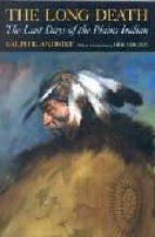 The long death: the last days of the plains indian Libros descargables gratis para psp