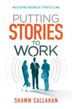 putting stories to work (ebook)-shawn callahan-9780992338589