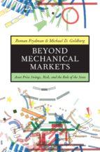 beyond mechanical markets (ebook)-roman frydman-michael d. goldberg-9781400838189