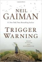 trigger warning short fictions & disturb-neil gaiman-9781472234889
