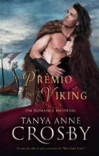 o prêmio do viking     um romance medieval (ebook) tanya anne crosby 9781507198889