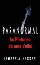 paranormal as pinturas de uma velha (ebook) 9781547500789