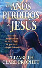 los años perdidos de jesus-elizabeth clare prophet-9781609881689