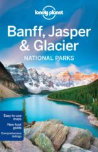 banff, jasper & glacier national park (ingles) (lonely planet) (4th ed.) brendan sainsbury michael grosberg 9781742206189