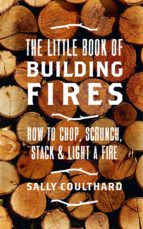 the little book of building fires (ebook)-sally coulthard-9781786696489