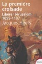 Premiere croisade: liberer jerusalem, 1095-1107 Descarga gratuita de erodov ebook