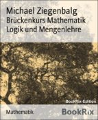 brückenkurs mathematik  logik und mengenlehre (ebook) michael ziegenbalg 9783743864689