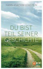 du bist teil seiner geschichte (ebook)-hans-joachim eckstein-9783775172189