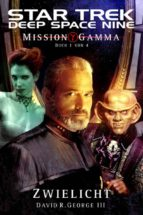 star trek - deep space nine 8.05: mission gamma 1 - zwielicht (ebook)-david r. george iii-9783942649889