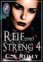REIF UND STRENG, TEIL 4