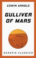 gulliver of mars (serapis classics) (ebook)-edwin arnold-9783962558789