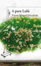 4 para lulú (ebook) victor manuel mendiola 9786071118189