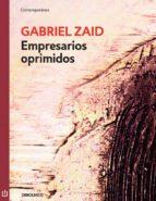 empresarios oprimidos (ebook)-gabriel zaid-9786073109789
