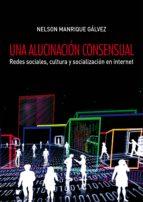 una alucinación consensual (ebook)-nelson manrique gálvez-9786123171889