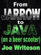from jarrow to java (on a beer scooter) (ebook) joe writeson 9786162222689