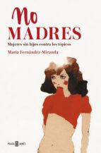 las no madres-maria fernandez-miranda-9788401019289