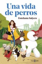 una vida de perros-estefania salyers-9788401021589
