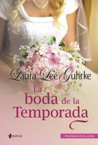 (pe) la boda de la temporada laura lee guhrke 9788408009689