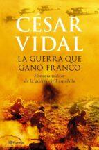 la guerra que gano franco-cesar vidal-9788408067689