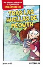 pokémon go. tras las huellas de meowth (ebook)-alex polan-9788408165989