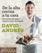 de la alta cocina a tu casa: los menus del mejor cocinero joven de españa david andres 9788408182689