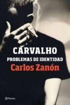carvalho: problemas de identidad carlos zanon 9788408201489
