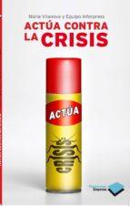 actua contra la crisis nuria vilanova 9788415115489