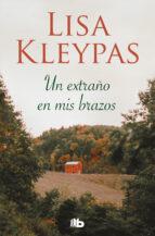 un extraño en mis brazos (ebook)-lisa kleypas-9788415389989