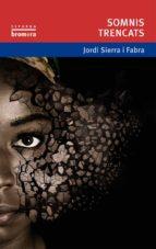 somnis trencats-jordi sierra i fabra-9788415390589
