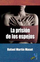 la prisión de los espejos (ebook)-rafael martin masot-9788415700289