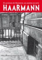 haarmann: el carnicero de hannover, un asesino en serie isabel kreitz 9788415724889