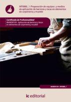 (i.b.d.)preparacion de equipos y medios de aplicacion de barnices y lacas  en elementos de carpinteria y mueble (mf0880_1)-alfonso roncal los arcos-9788415730989