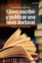 como escribir y publicar tesis (ebook)-jaime rivera camino-9788415986089