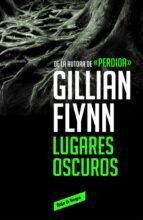 lugares oscuros-gillian flynn-9788416195589