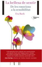 la bellesa del sentir: de les emocions a la sensibilitat-eva bach cobacho-9788416256389