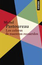 los colores de nuestros recuerdos michel pastoureau 9788416291489
