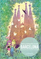 the illustrated guide barcelona: eats - walks - places - daytrips - and more-9788416500789