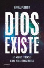 dios existe: las mejores evidencias de una verdad trascendental-miguel pedrero-9788416694389