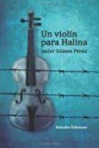 un violin para halina-javier gomez-9788416797189