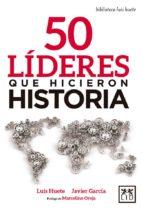 50 líderes que hicieron historia 9788416894789