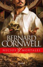 necios y mortales bernard cornwell 9788416970889
